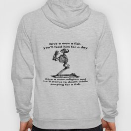 Give A Man A Fish And He Eats For A Day Proverb Parody Hoody