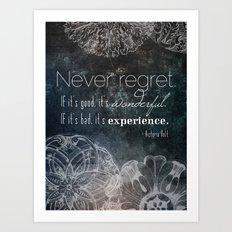 Never Regret Art Print