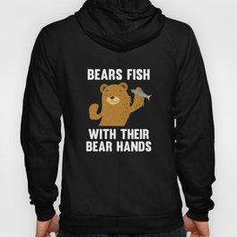 Bears Fish With Their Bear Hands Hoody