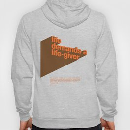Life Demands A Life-Giver Hoody