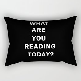 What are you reading today? Rectangular Pillow