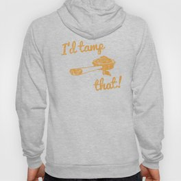 I'd Tamp That! (Espresso Portafilter) // Mustard Yellow Barista Coffee Shop Humor Graphic Design Hoody