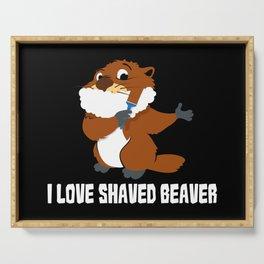 I Love Shaved Beaver   Sarcasm Serving Tray
