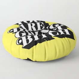 You Are Doing Great Bitch black white and yellow Floor Pillow