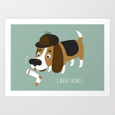 I Nose Things Art Print