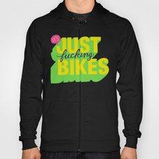 It's Just Fucking Bikes. Hoody