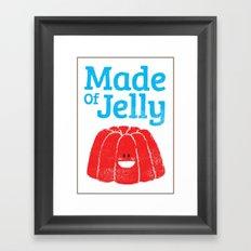 Made Of Jelly Framed Art Print