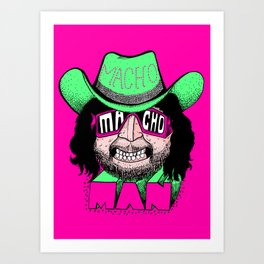 Macho Macho Man! (Randy Savage) Art Print