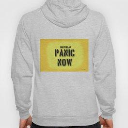 Don't Delay - Panic Now! Hoody