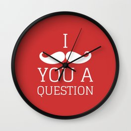 I Mustache You a Question Wall Clock