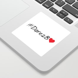 #Dare2BLove Sticker
