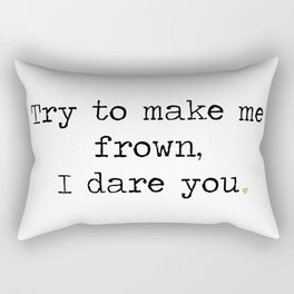 Try to make me frown Rectangular Pillow