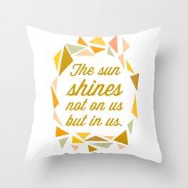 The Sun Shines... Throw Pillow