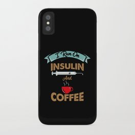I Run On Insulin & Coffee Gift I Hypoglycemic Agent iPhone Case