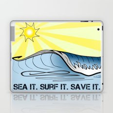 Sea It ~ Surf It ~ Save It Laptop & iPad Skin