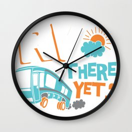 Rv There Yet? shirt Funny camping outdoor Gift Wall Clock