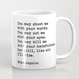 Still Like Air I'll Rise, Maya Angelou Quote Coffee Mug