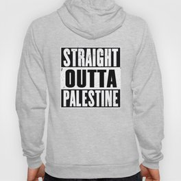 Straight outta Palestine Hoody
