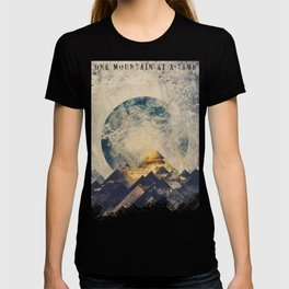 One mountain at a time T-shirt