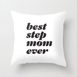 Best Stepmom Ever Headline Throw Pillow