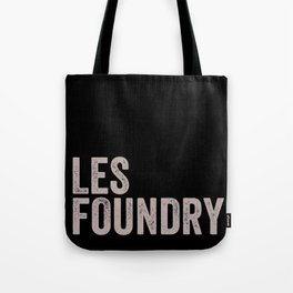 LES Foundry (2) Tote Bag