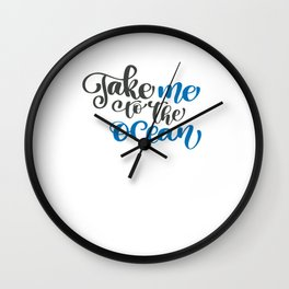 Take Me To The Ocean Wall Clock