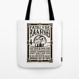 Fatalysk Baarnd Concert Poster Tote Bag