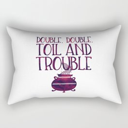 Double, Double, Toil and Trouble Rectangular Pillow