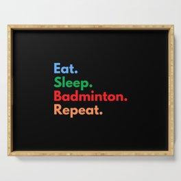 Eat. Sleep. Badminton. Repeat. Serving Tray