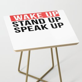Activism   Wake Up Stand Up Speak Up Side Table