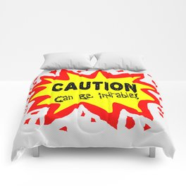 Can Be Irritable! Comforters