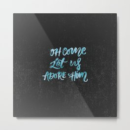 O Come Let Us Adore Him Metal Print