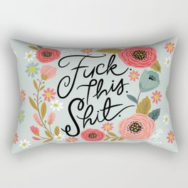 Pretty Swe*ry: F this Sh*t Rectangular Pillow