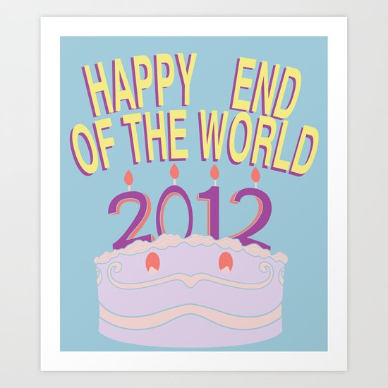 Happy End of the World! Art Print