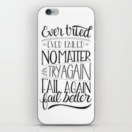 Ever tried. Ever failed. No matter. Try again. Try better. Fail better iPhone Skin