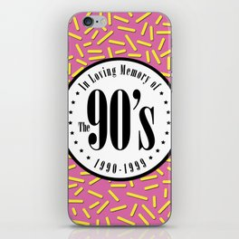 """In Memory of """"The 90's"""" iPhone Skin"""