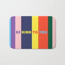 Be Kind To You Bath Mat