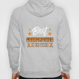 Family Love Bloodline Household Clan Relationship Birth Best Grandmother In The World Gift Hoody