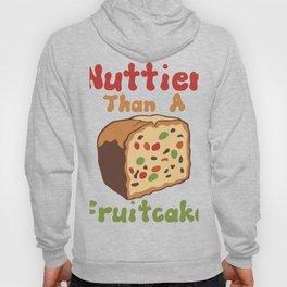 Nuttier Than A Fruitcake (2) Hoody