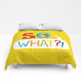 So What? Comforters