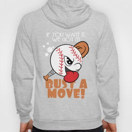 """""""If You Want It, We Got It Bust A Move"""" tee design. Makes a nice and unique gift to your loved ones! Hoody"""