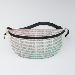 You Are Enough - Typography Fanny Pack