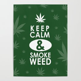 """Keep Calm and Smoke Weed"" Poster"