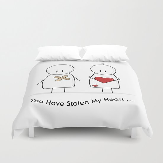 You Have Stolen My Heart Duvet Cover