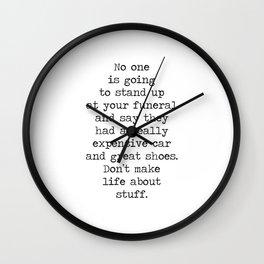 Don't make life about stuff... Wall Clock