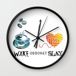 Wake Crochet Slay - Fiber Arts Quote Wall Clock