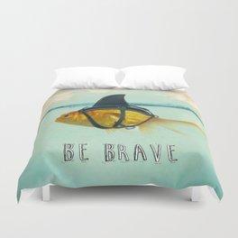 Be Brave - Brilliant Disguise Duvet Cover
