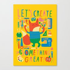 Let's Create Something Great! Canvas Print