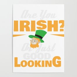 Irish or just good looking Poster