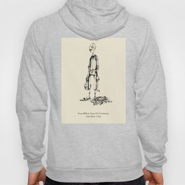 Four Billion Years Of Evolution. And Here I Am. Hoody